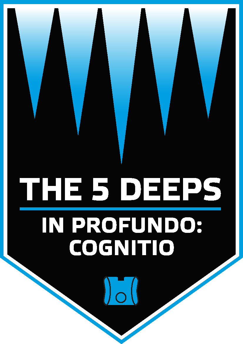 The 5 DEEPS. In profundo: cognito.